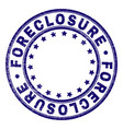 grunge textured foreclosure round stamp seal vector image vector image