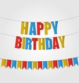 Happy birthday card carnival flag vector image