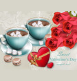 hot chocolate with red roses flowers sweet vector image