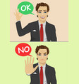 businessman says ok and no vector image vector image