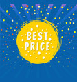 best price round emblem isolated on blue backdrop vector image vector image