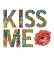 word kiss me with silhouette of lips vector image