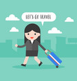 businesswoman pull travel luggage lets go travel vector image