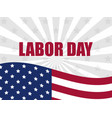 labour day 1st of may international workers day vector image