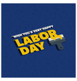 happy labor day creative typography with painting vector image vector image