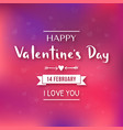 happy valentines day 14 february i love you vector image vector image