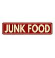 junk food vintage rusty metal sign vector image vector image