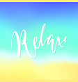 relax lettering blurred background vector image vector image