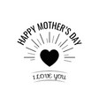 happy mother s day card with heart vector image vector image