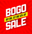 bogo sale buy one and get one 50 off sale banner vector image
