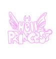 cute cartoon hell princess lettering with saint vector image vector image