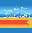 happy new year 2018 summer beach vector image vector image