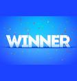 winner or victory congratulations confetti triumph vector image