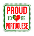 proud to be portuguese sign or stamp vector image vector image