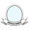 template frame impeachment vector image vector image