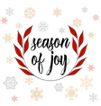 Vintage Christmas calligraphy season of joy Hand vector image