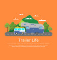 trailer life poster with camping trailer on road vector image vector image