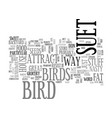 a suet way to attract birds to your yard text vector image vector image