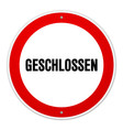 Red and white circular geschlossen sign vector image vector image
