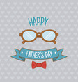 happy fathers day card with eyeglasses vector image vector image