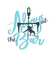always at the bar kitesurfing slogan design vector image
