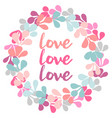 pastel floral wreath with love text vector image