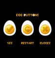 collection buttons eggs restart closes vector image