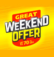 great weekend special offer banner design template vector image vector image