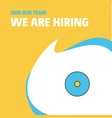 join our team busienss company cd we are hiring vector image vector image