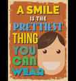 Motivational Phrase Poster Vintage style A Smile vector image