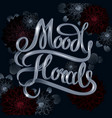 moody florals in vintage style with lettering vector image vector image