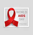 world aids day background hiv day red ribbon vector image
