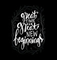 great time for great new beginnings vector image vector image