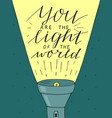hand lettering you the light of the world made vector image vector image