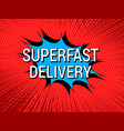 superfast delivery wording comic concept vector image