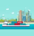 big container ship sailing in ocean or sea port vector image