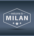 welcome to milan hexagonal white vintage label vector image vector image