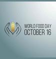 world food day world food day cards world food vector image
