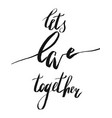 romantic handwritten lettering quote lets love vector image