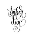 super day - hand lettering inscription text vector image vector image
