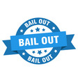 bail out ribbon bail out round blue sign bail out vector image vector image