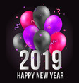 happy new year 2019 with flying 3d party air vector image