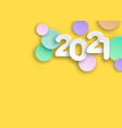 new year 2021 paper cut numbers in delicate colors vector image vector image