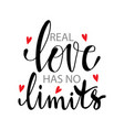 real love has no limits motivational quote vector image