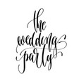 wedding party - hand lettering inscription vector image vector image