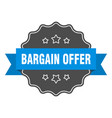 bargain offer label offer isolated seal vector image vector image