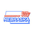 nebraska state 4th july independence day vector image vector image