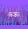 glitch vertical lines purple distortion texture vector image vector image