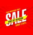 end of season weekend sale advertising banner vector image vector image