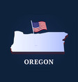 oregon state isometric map and usa national flag vector image vector image